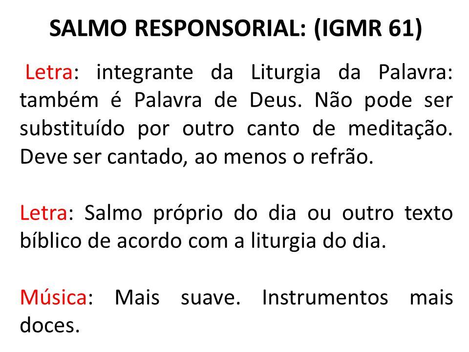 SALMO RESPONSORIAL: (IGMR 61)
