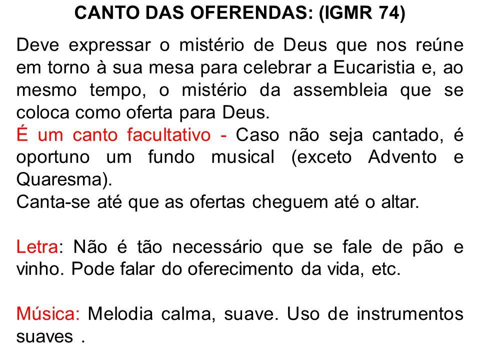 CANTO DAS OFERENDAS: (IGMR 74)
