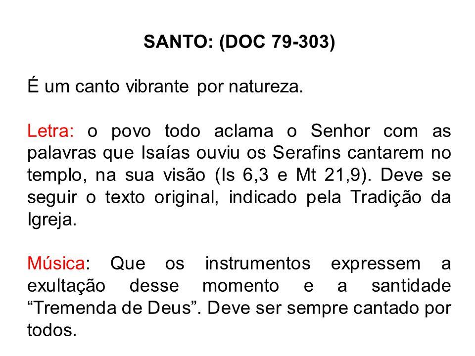 SANTO: (DOC 79-303) É um canto vibrante por natureza.