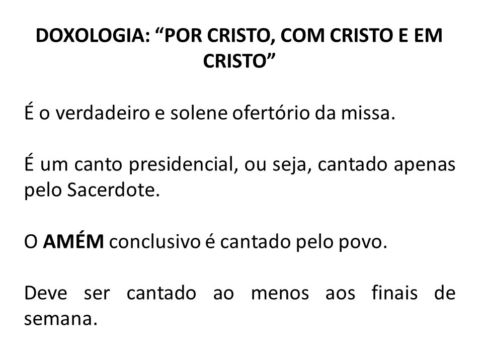 DOXOLOGIA: POR CRISTO, COM CRISTO E EM CRISTO