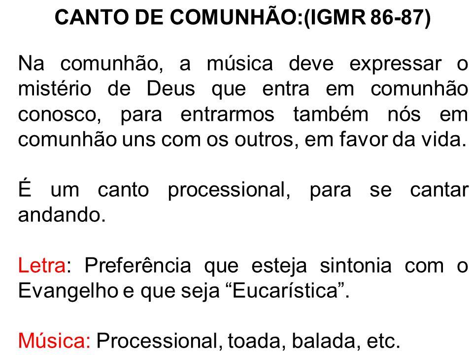CANTO DE COMUNHÃO:(IGMR 86-87)