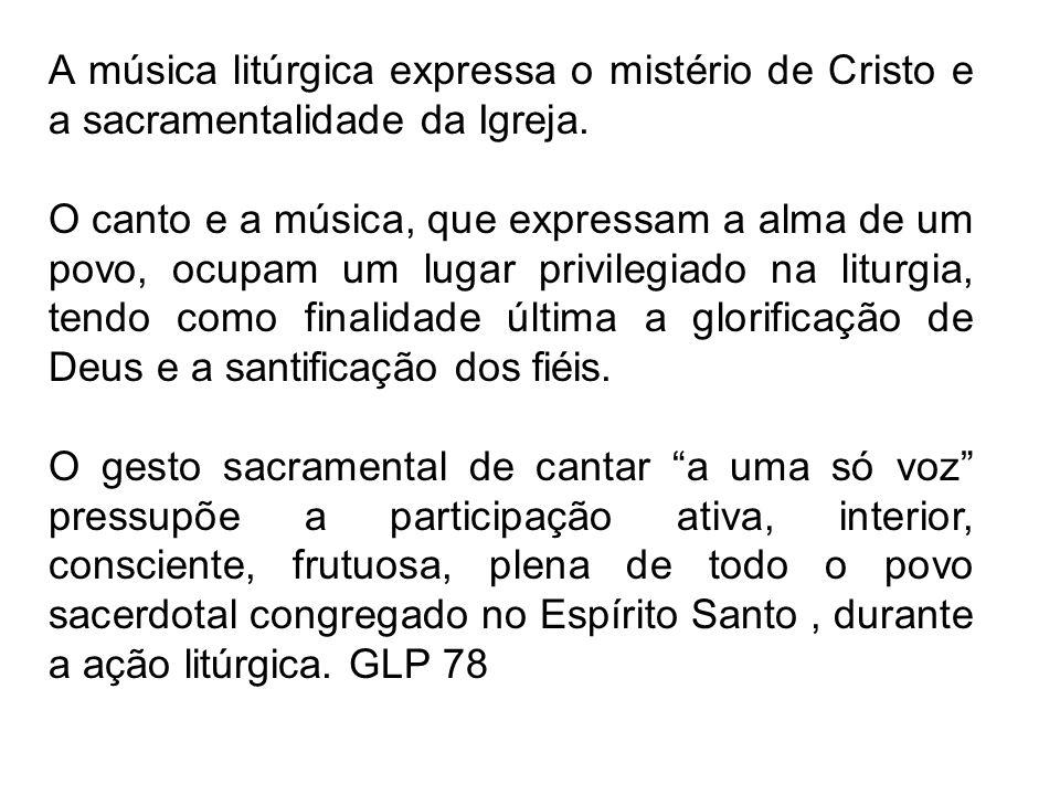 A música litúrgica expressa o mistério de Cristo e a sacramentalidade da Igreja.