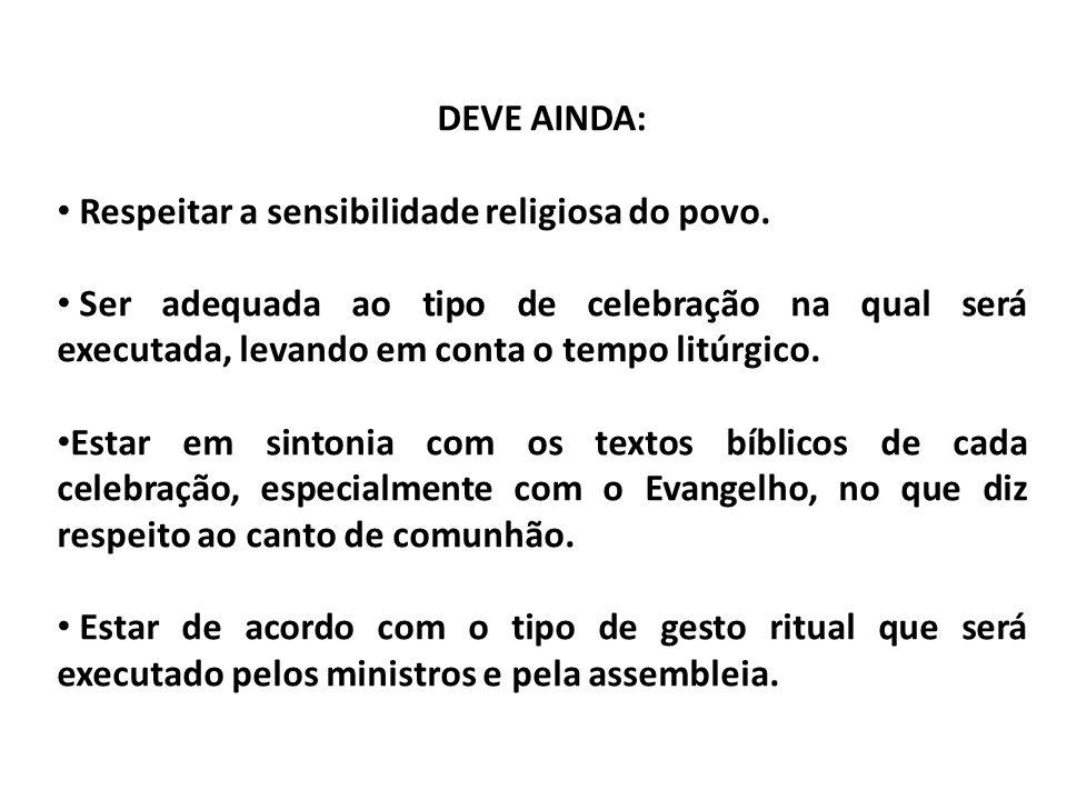 DEVE AINDA: Respeitar a sensibilidade religiosa do povo.