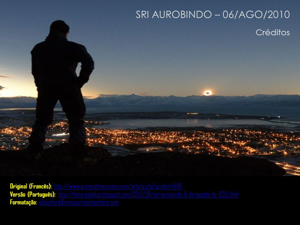 SRI AUROBINDO – 06/AGO/2010 Créditos