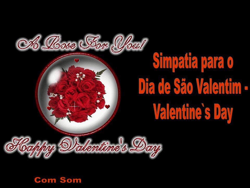 Simpatia para o Dia de São Valentim - Valentine`s Day Com Som