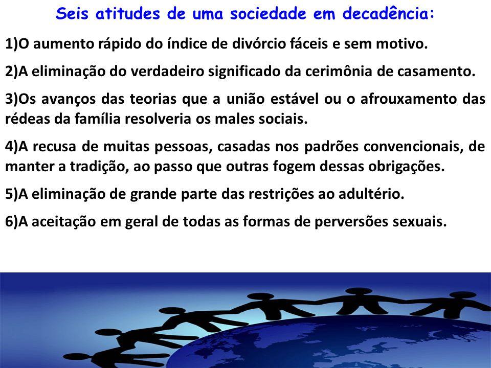 Seis atitudes de uma sociedade em decadência: