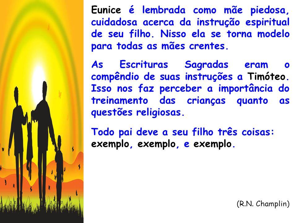 Todo pai deve a seu filho três coisas: exemplo, exemplo, e exemplo.
