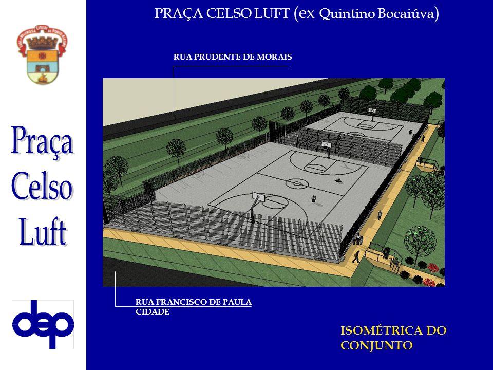 PRAÇA CELSO LUFT (ex Quintino Bocaiúva)