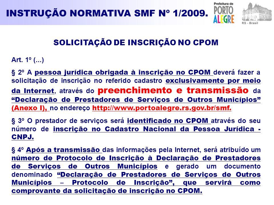 INSTRUÇÃO NORMATIVA SMF Nº 1/2009. SOLICITAÇÃO DE INSCRIÇÃO NO CPOM