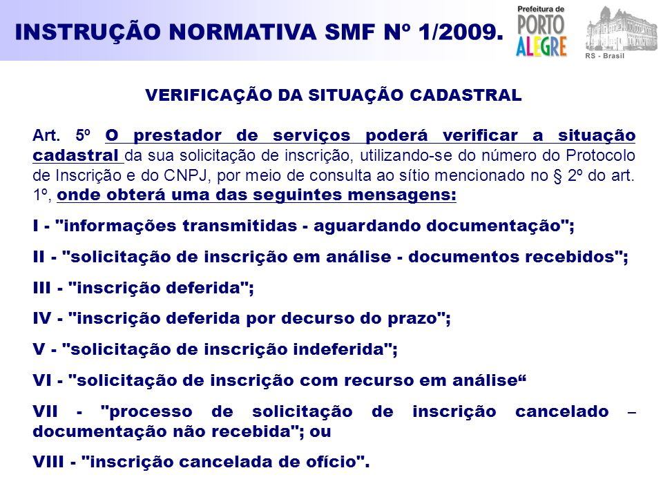 INSTRUÇÃO NORMATIVA SMF Nº 1/2009. VERIFICAÇÃO DA SITUAÇÃO CADASTRAL