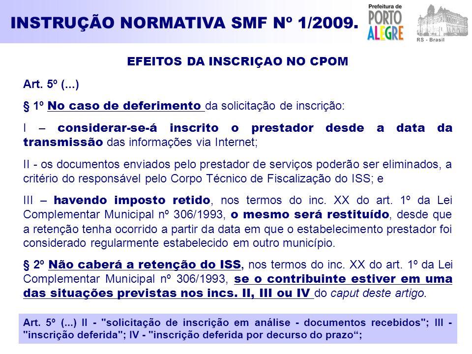 INSTRUÇÃO NORMATIVA SMF Nº 1/2009. EFEITOS DA INSCRIÇAO NO CPOM