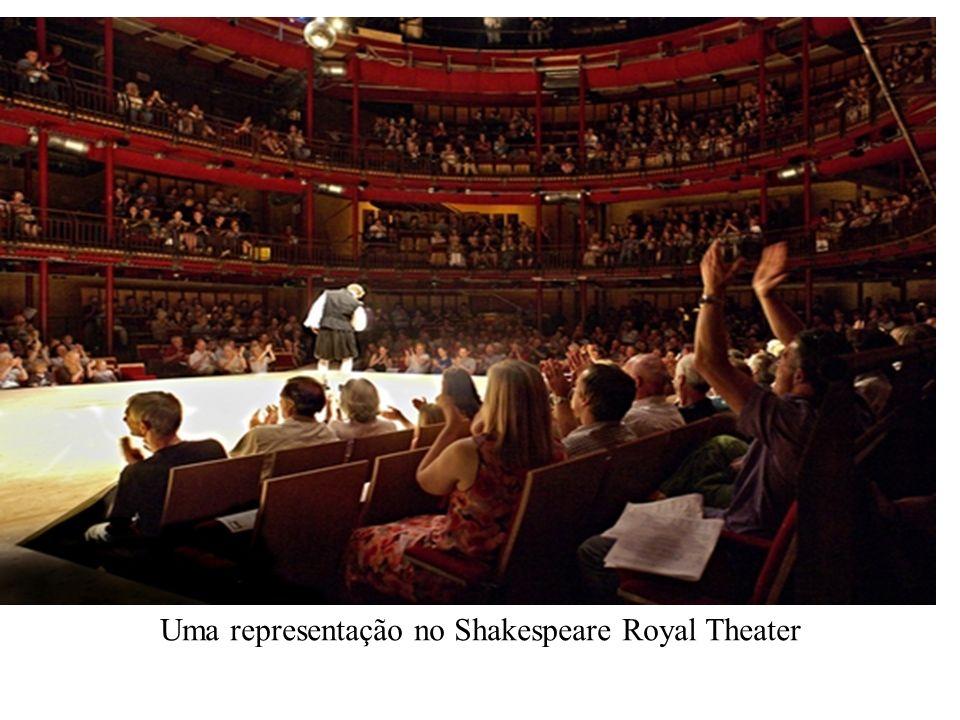 Uma representação no Shakespeare Royal Theater