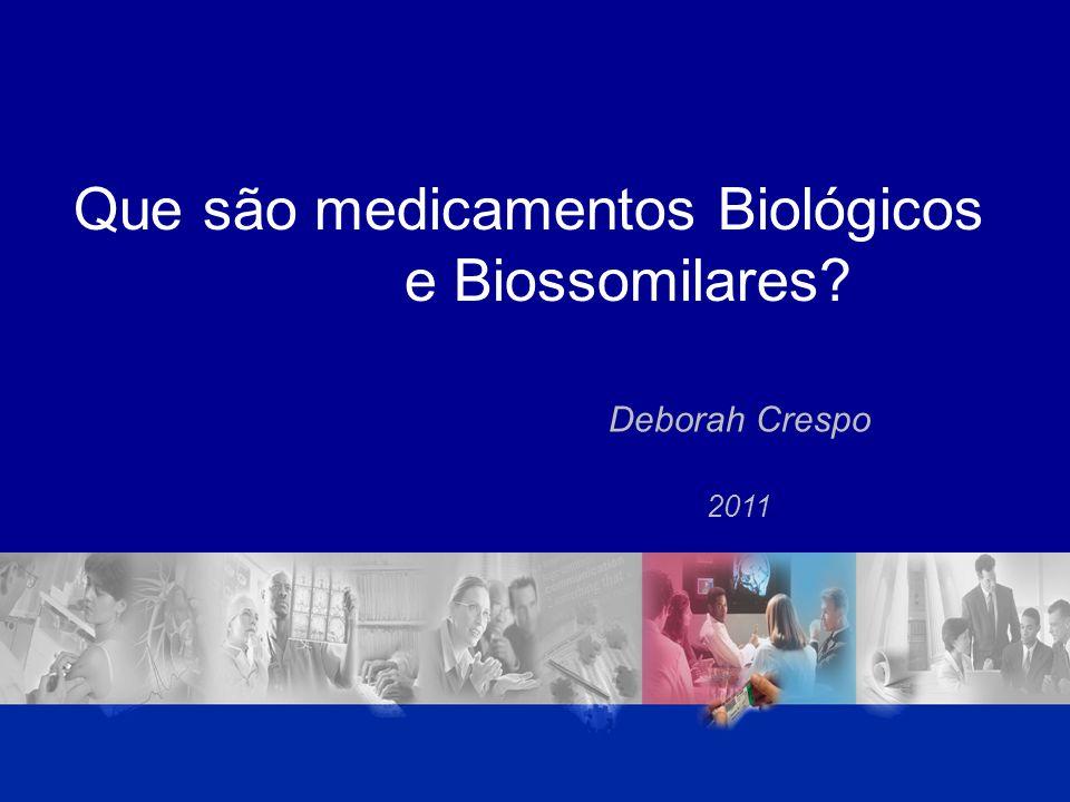 Que são medicamentos Biológicos e Biossomilares