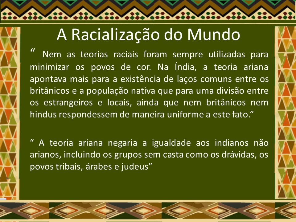 A Racialização do Mundo