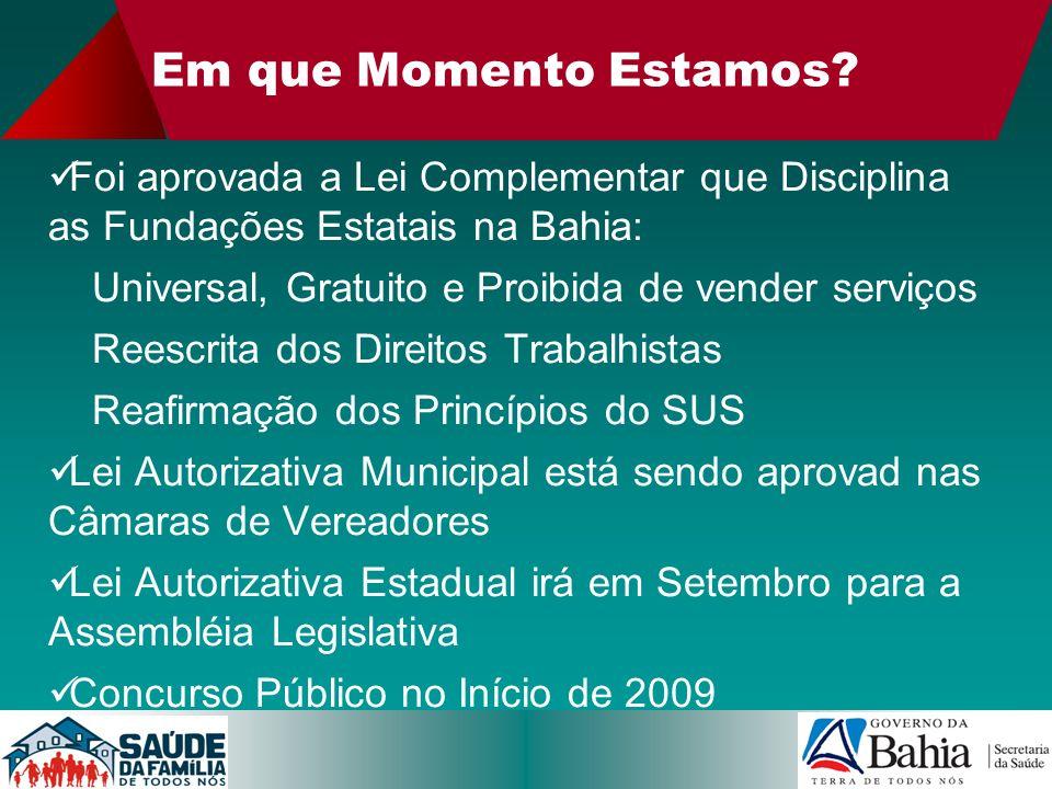 Em que Momento Estamos Foi aprovada a Lei Complementar que Disciplina as Fundações Estatais na Bahia: