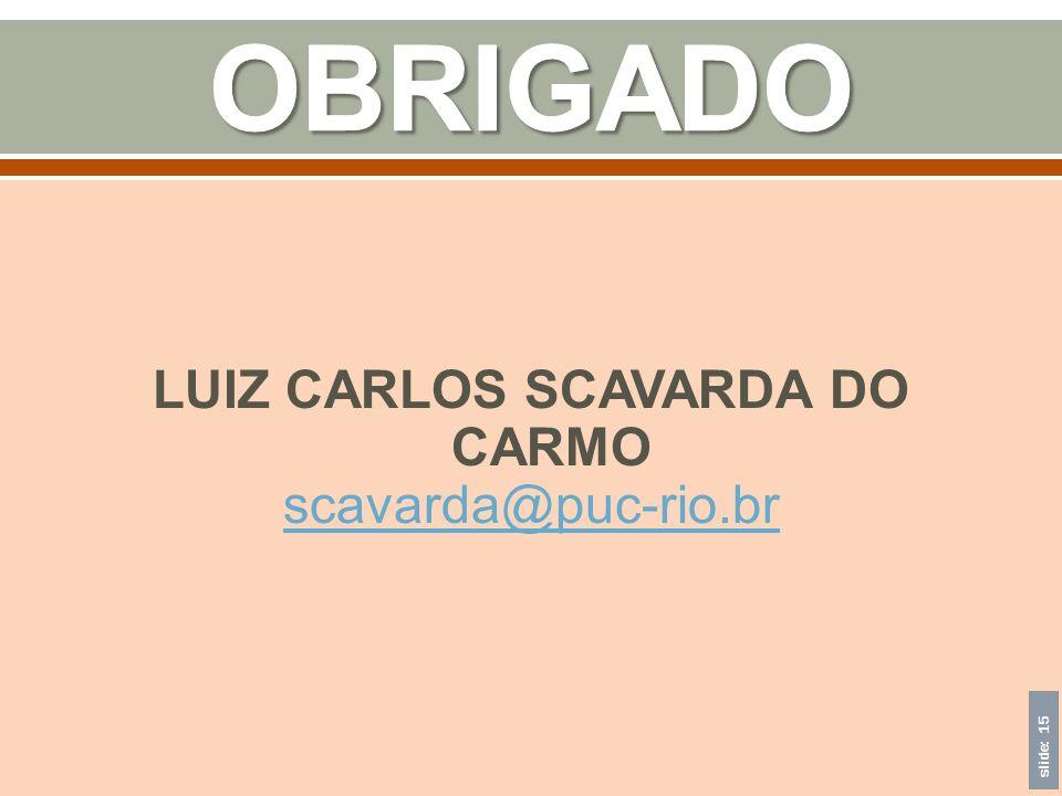 LUIZ CARLOS SCAVARDA DO CARMO scavarda@puc-rio.br