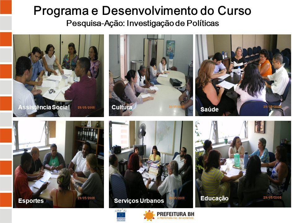 Programa e Desenvolvimento do Curso Pesquisa-Ação: Investigação de Políticas