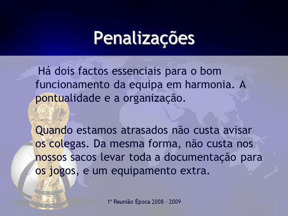 Penalizações Há dois factos essenciais para o bom funcionamento da equipa em harmonia. A pontualidade e a organização.