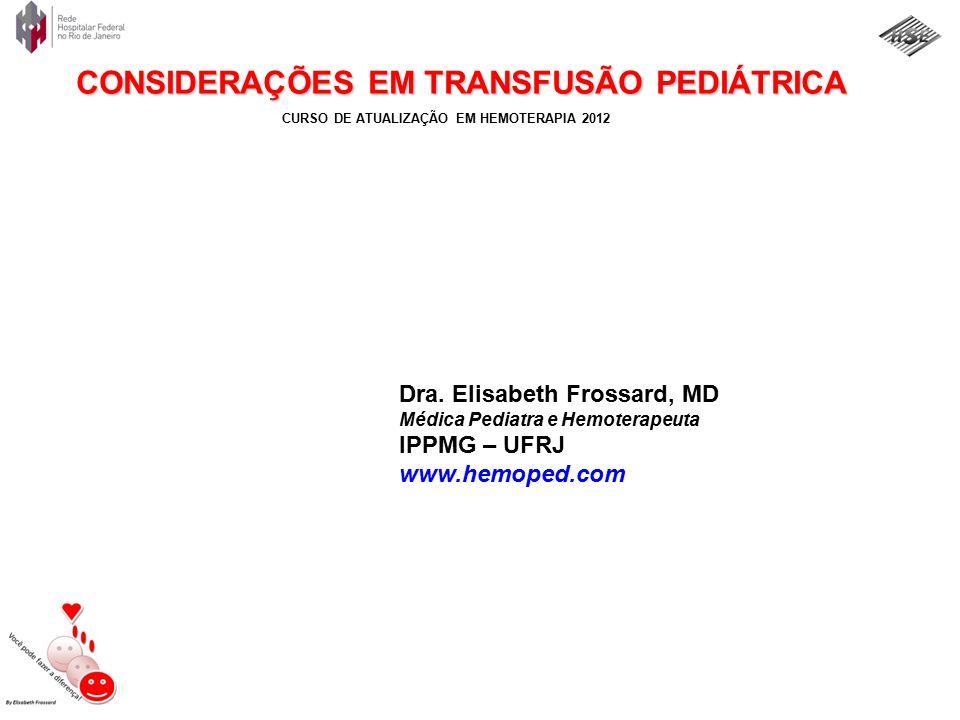 Dra. Elisabeth Frossard, MD IPPMG – UFRJ www.hemoped.com