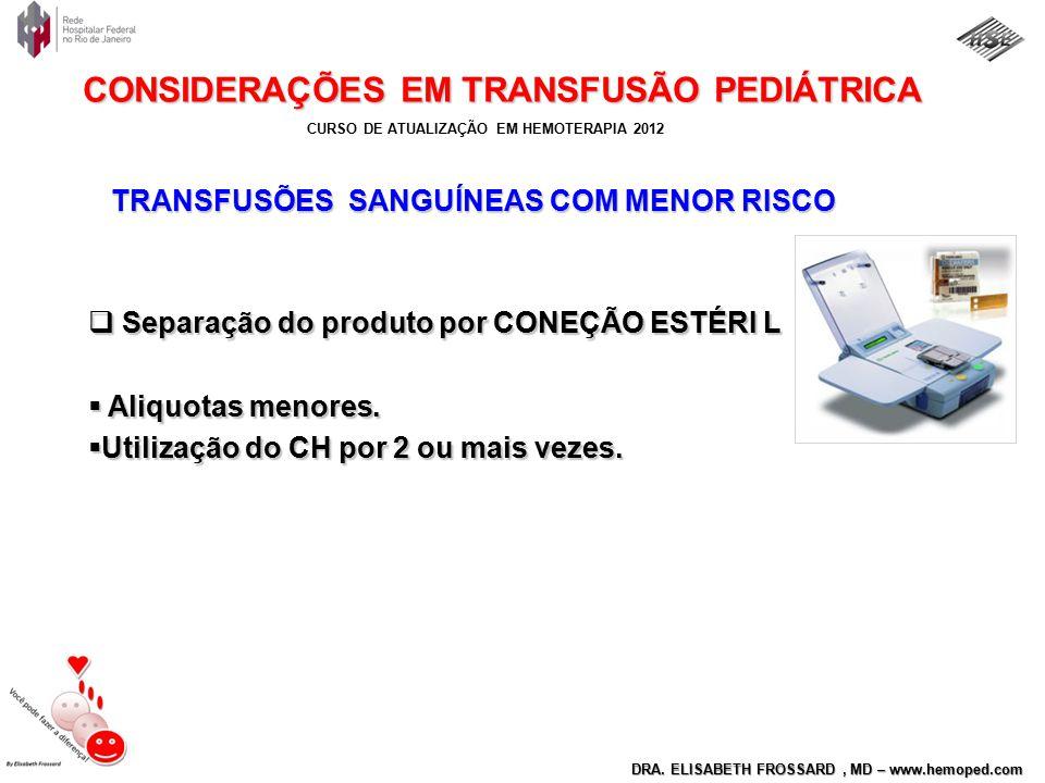 TRANSFUSÕES SANGUÍNEAS COM MENOR RISCO