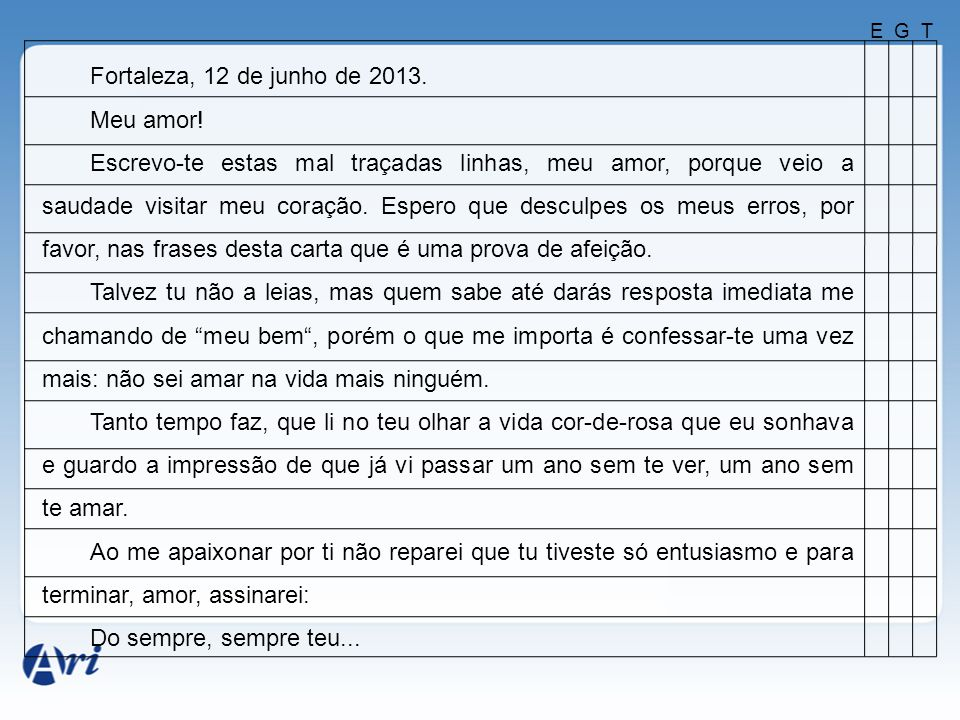 Fortaleza, 12 de junho de 2013. Meu amor!