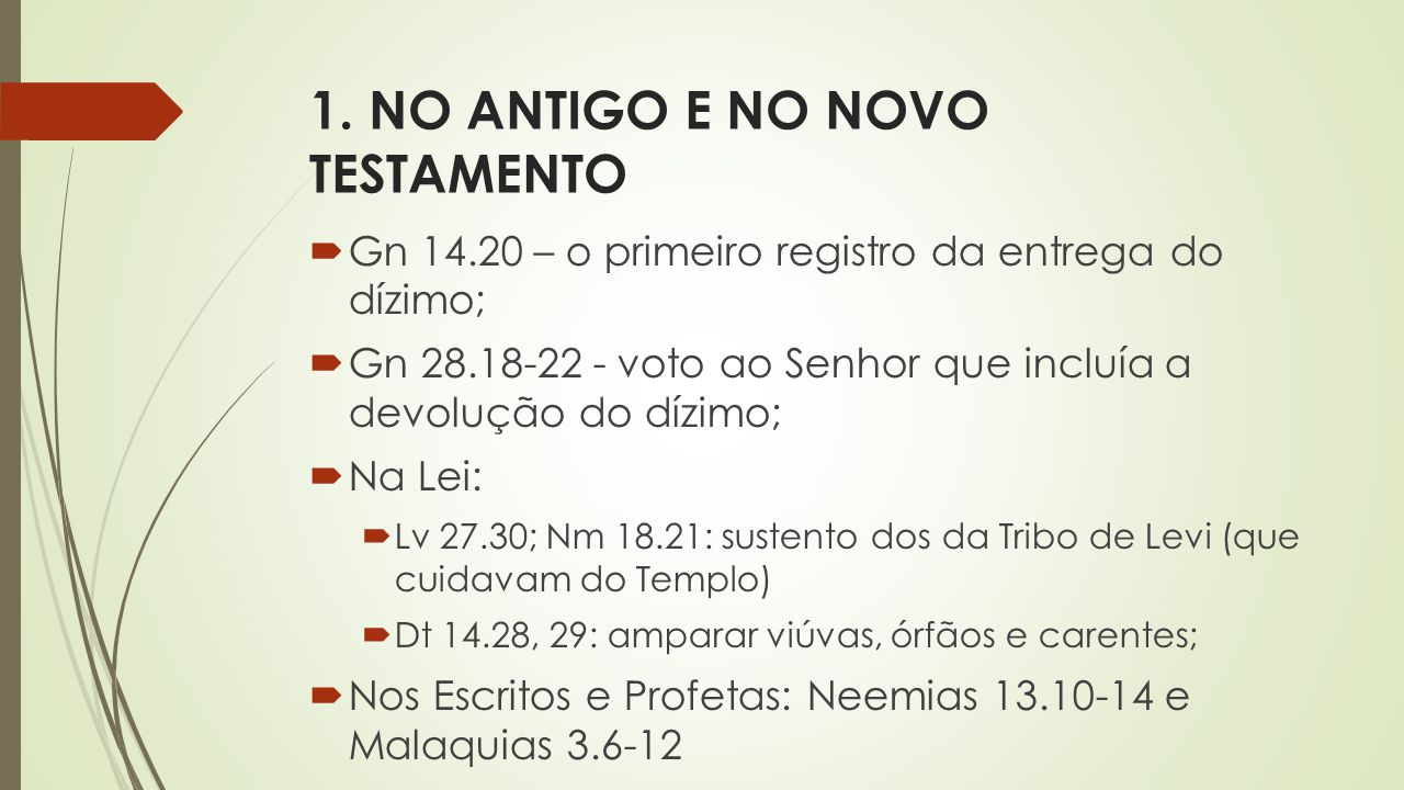 1. NO ANTIGO E NO NOVO TESTAMENTO