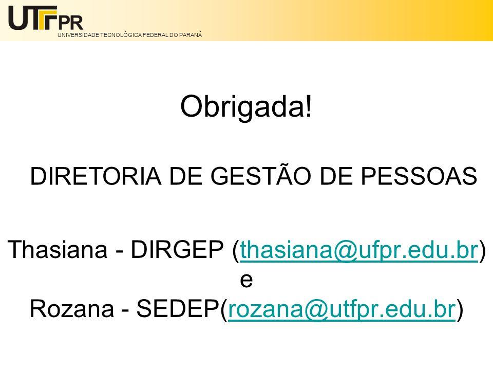 Obrigada! DIRETORIA DE GESTÃO DE PESSOAS