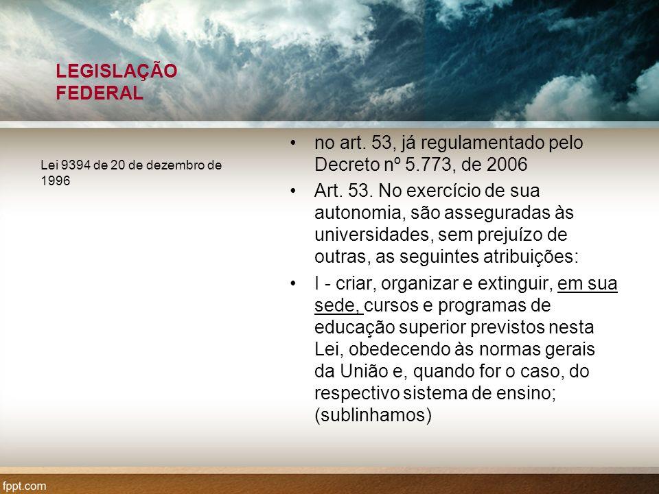 no art. 53, já regulamentado pelo Decreto nº 5.773, de 2006