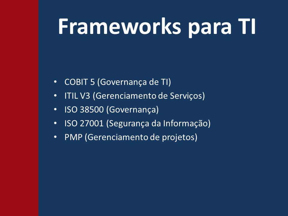 Frameworks para TI COBIT 5 (Governança de TI)