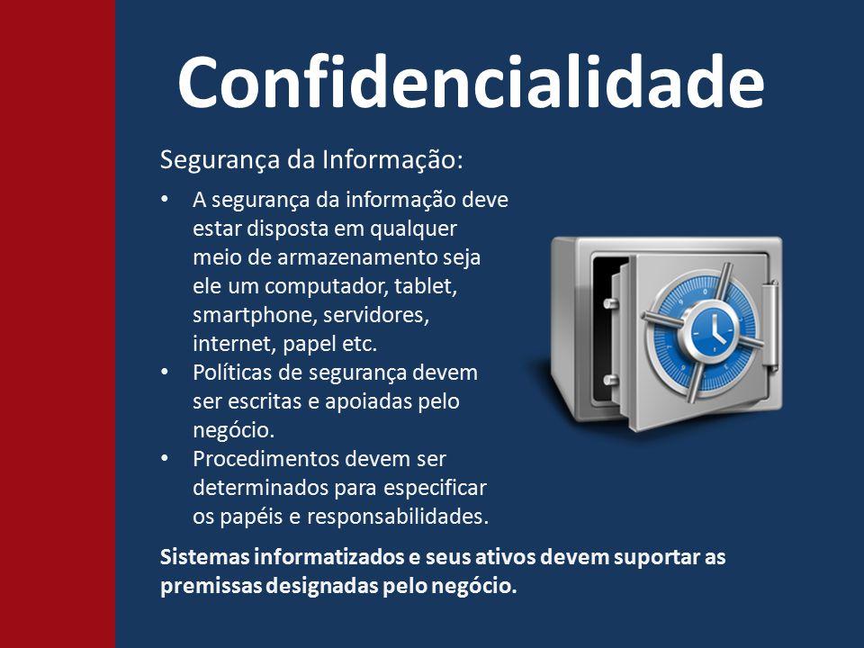 Confidencialidade Segurança da Informação: