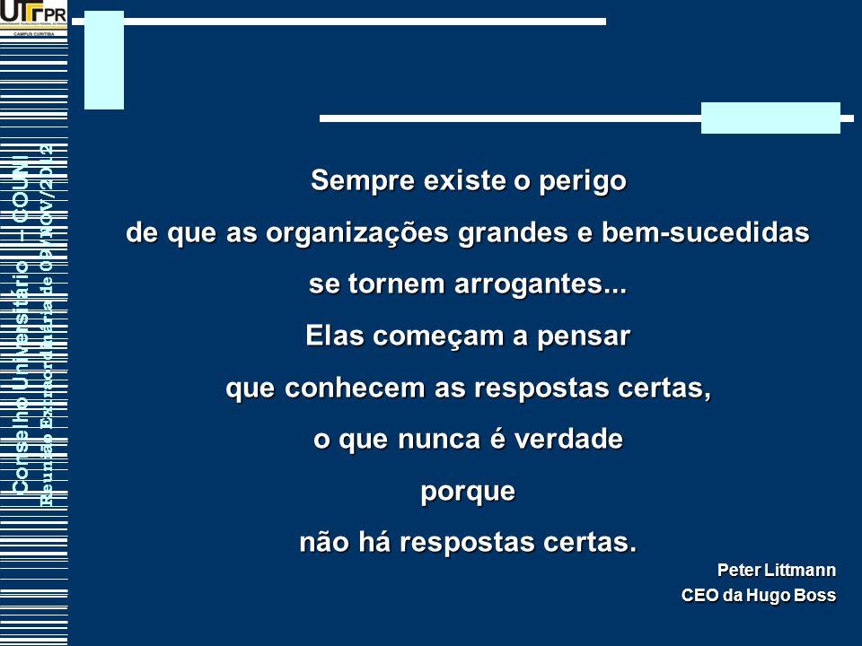 de que as organizações grandes e bem-sucedidas se tornem arrogantes...