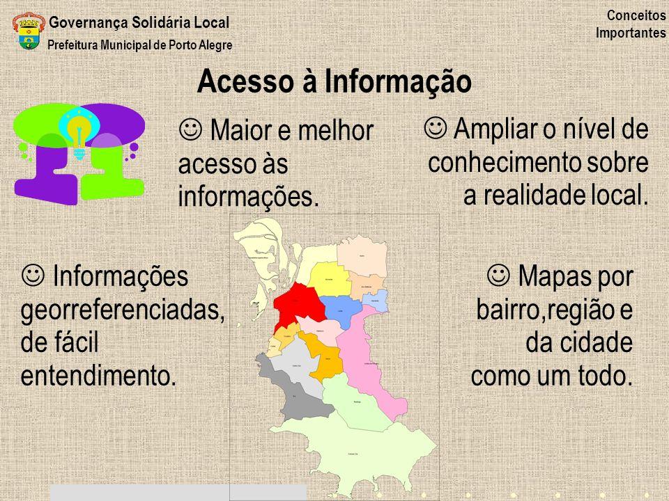 Acesso à Informação Maior e melhor acesso às informações.