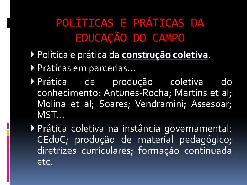 POLÍTICAS E PRÁTICAS DA EDUCAÇÃO DO CAMPO