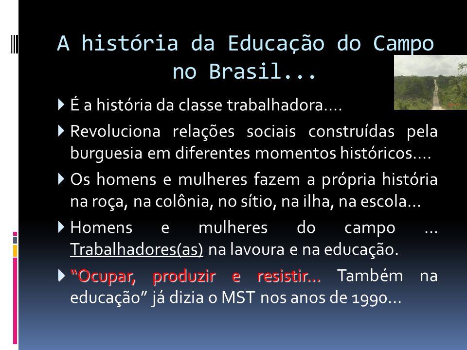 A história da Educação do Campo no Brasil...