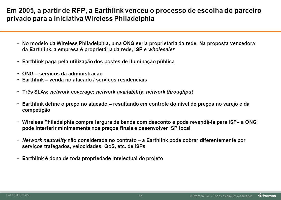 Em 2005, a partir de RFP, a Earthlink venceu o processo de escolha do parceiro privado para a iniciativa Wireless Philadelphia