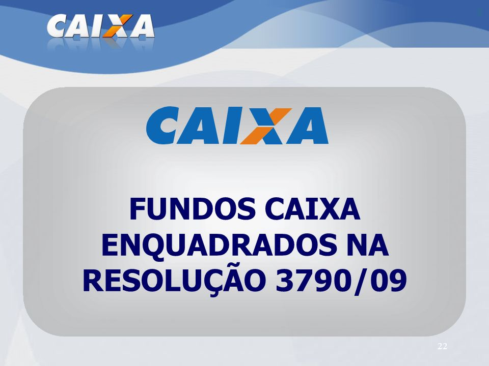 FUNDOS CAIXA ENQUADRADOS NA RESOLUÇÃO 3790/09