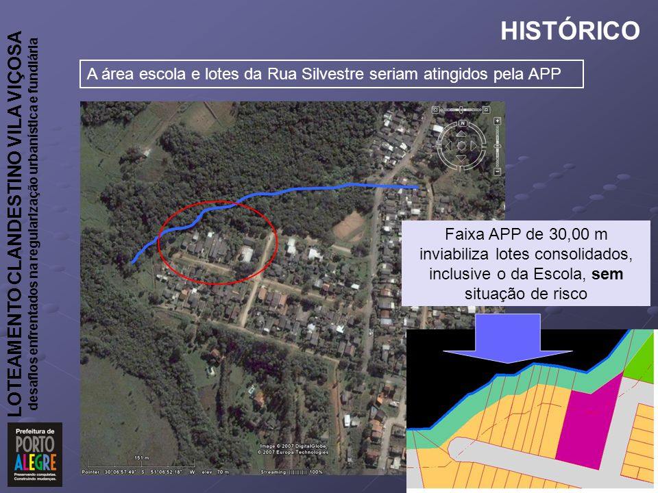 HISTÓRICO A área escola e lotes da Rua Silvestre seriam atingidos pela APP.