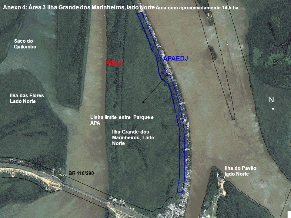Anexo 4: Área 3 Ilha Grande dos Marinheiros, lado Norte Área com aproximadamente 14,5 ha.
