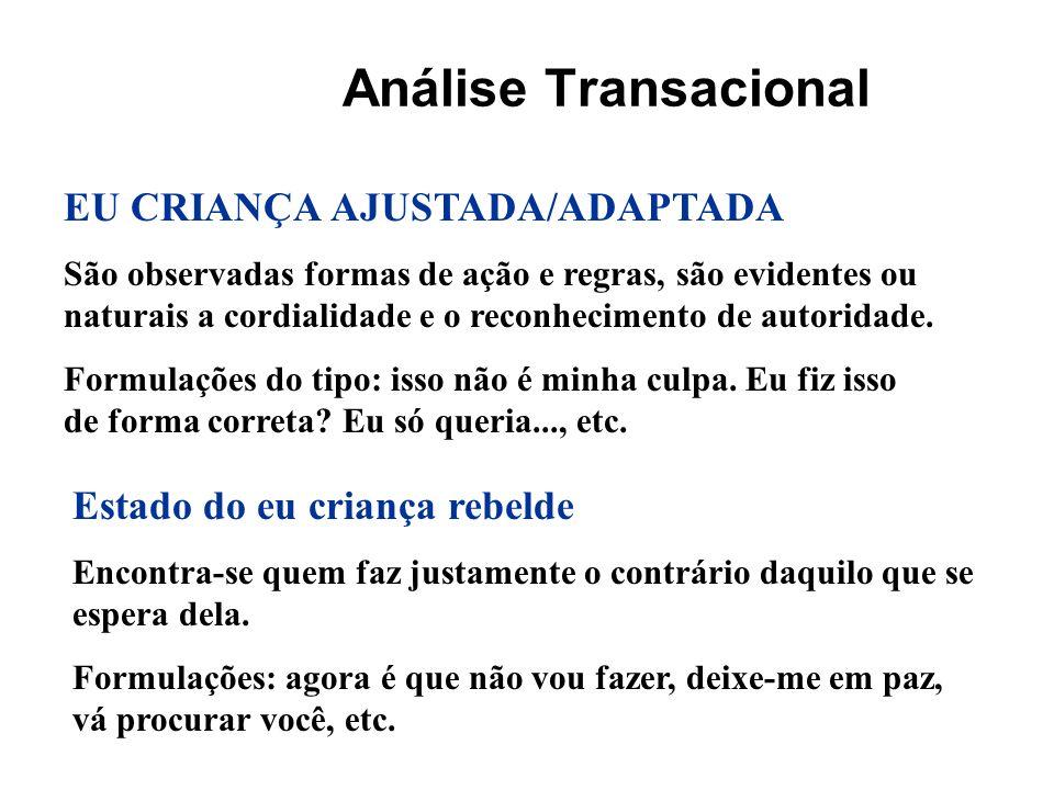 Análise Transacional EU CRIANÇA AJUSTADA/ADAPTADA