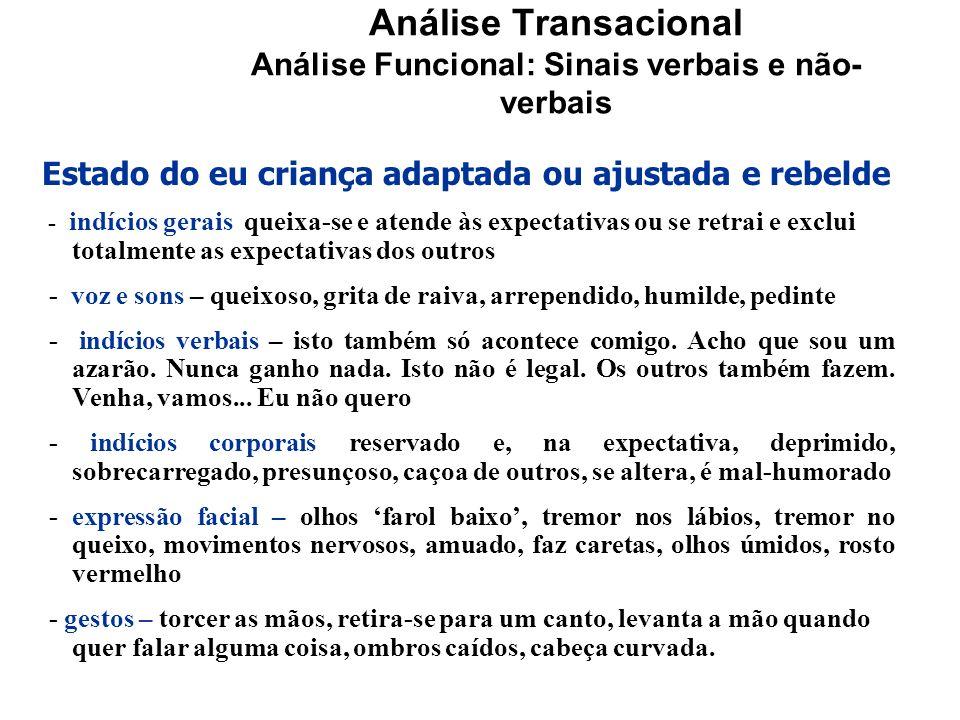 Análise Transacional Análise Funcional: Sinais verbais e não-verbais