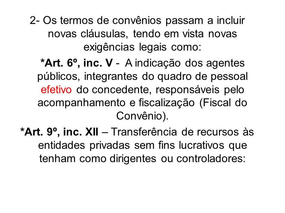 2- Os termos de convênios passam a incluir novas cláusulas, tendo em vista novas exigências legais como: