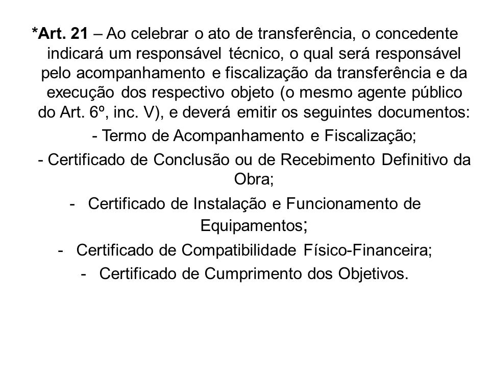 - Termo de Acompanhamento e Fiscalização;