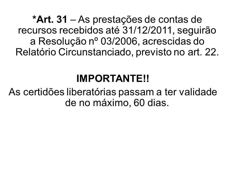 As certidões liberatórias passam a ter validade de no máximo, 60 dias.