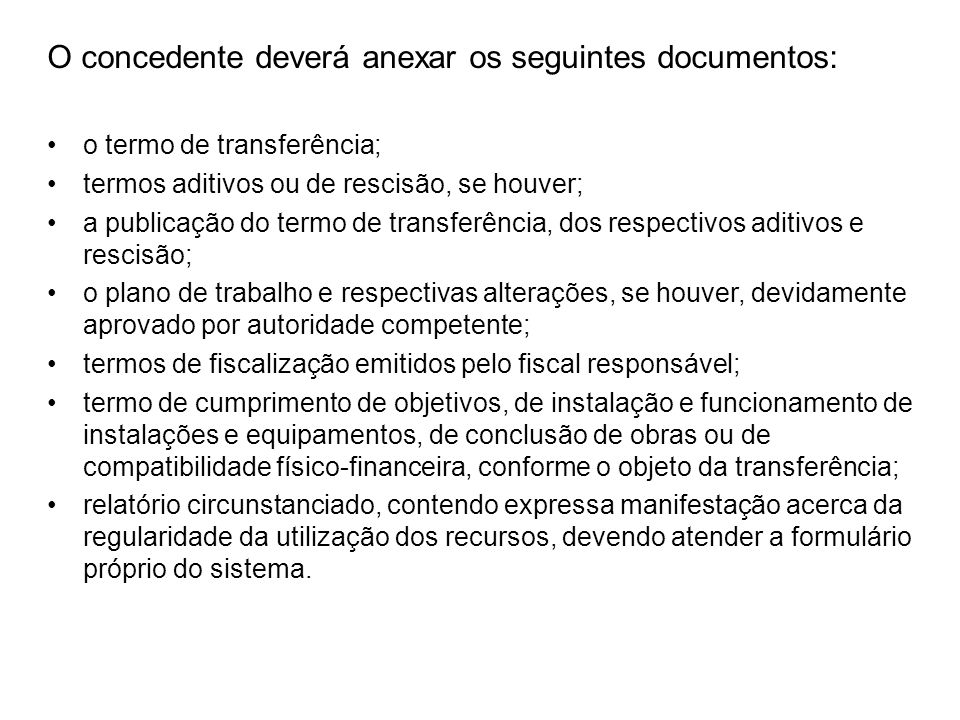 O concedente deverá anexar os seguintes documentos: