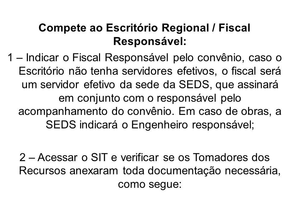 Compete ao Escritório Regional / Fiscal Responsável: