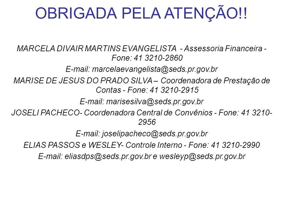 OBRIGADA PELA ATENÇÃO!! MARCELA DIVAIR MARTINS EVANGELISTA - Assessoria Financeira - Fone: 41 3210-2860.