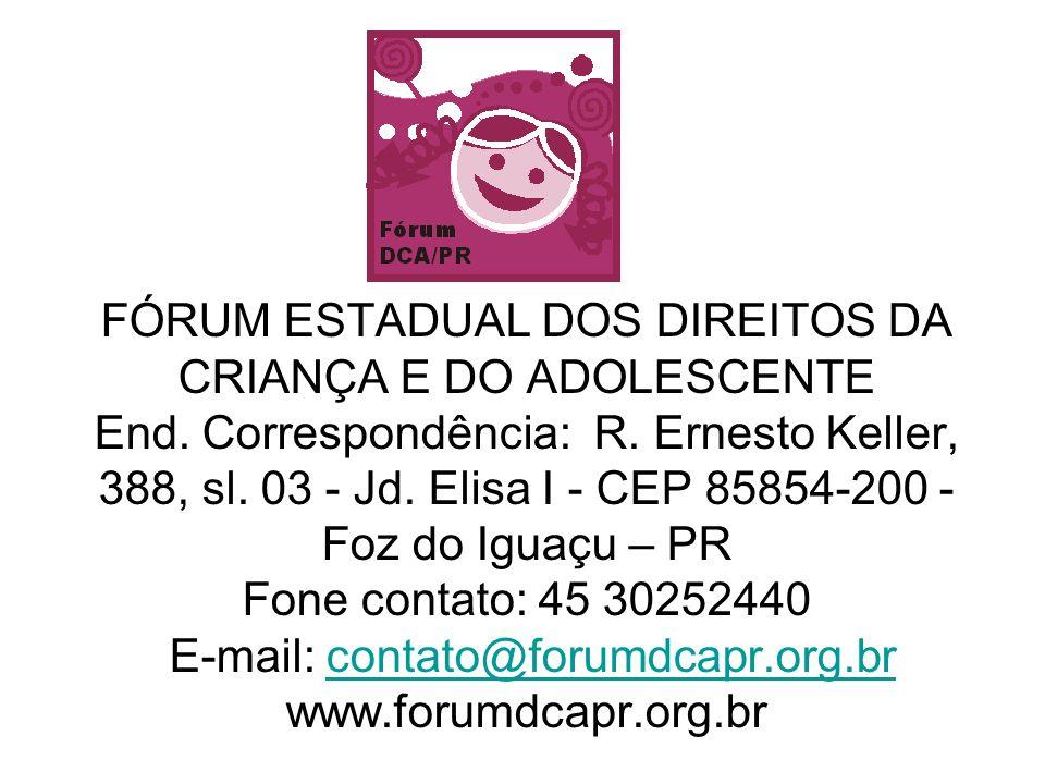 FÓRUM ESTADUAL DOS DIREITOS DA CRIANÇA E DO ADOLESCENTE End