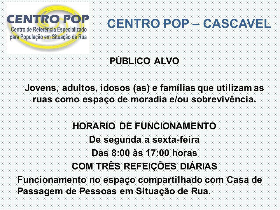 CENTRO POP – CASCAVEL PÚBLICO ALVO