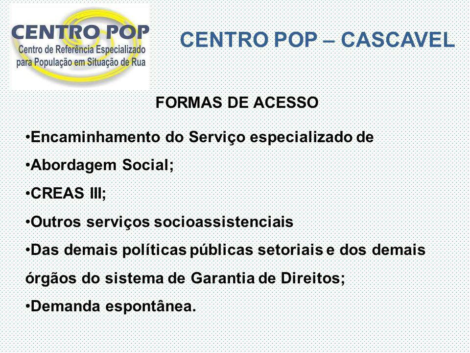 CENTRO POP – CASCAVEL FORMAS DE ACESSO
