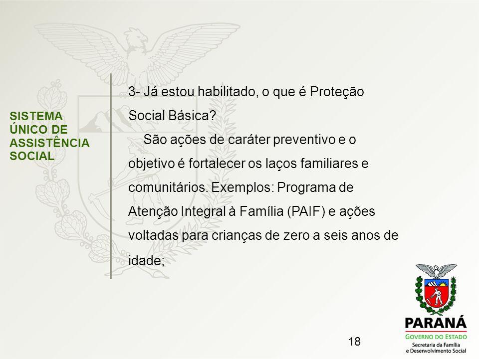 3- Já estou habilitado, o que é Proteção Social Básica